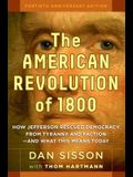 The American Revolution of 1800: How Jefferson Rescued Democracy from Tyranny and Faction#and What This Means Today