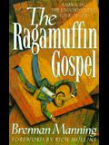 The Ragamuffin Gospel: Embracing the Unconditional Love of God