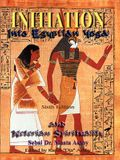 Initiation Into Egyptian Yoga and Neterian Spirituality