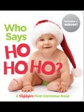 Who Says Ho Ho Ho?: A Highlights First Christmas Book