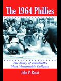 The 1964 Phillies: The Story of Baseball's Most Memorable Collapse