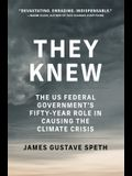 They Knew: The Us Federal Governments Fifty-Year Role in Causing the Climate Crisis