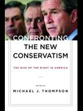 Confronting the New Conservatism: The Rise of the Right in America