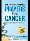 Prayer the 100 Most Powerful Prayers for Cancer 2 Amazing Bonus Books to Pray for Miracles & Daily Prayers: Establish Inner Dialogue to Make Every Day