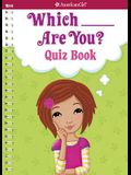 Which ___ Are You? Quiz Book: Quiz Book