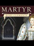 Martyr Lib/E: An Elizabethan Thriller