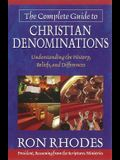 The Complete Guide to Christian Denominations: Understanding the History, Beliefs, and Differences