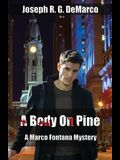 A Body on Pine: A Marco Fontana Mystery