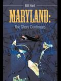 Maryland: The Story Continues