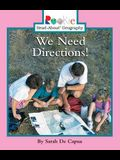 We Need Directions! (Rookie Read-About Geography: Maps and Globes)