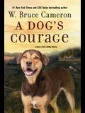 A Dog's Courage: A Dog's Way Home Novel