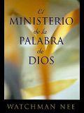 El Ministerio de la Palabra de Dios = The Ministry of God's Word