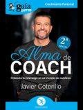 GuíaBurros: Alma de coach: Potencia tu liderazgo en un mundo de cambios