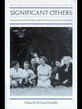 Significant Others: Interpersonal and Professional Commitments in Anthropology (History of Anthropology)