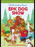 The Berenstain Bears' Epic Dog Show: An Early Reader Chapter Book