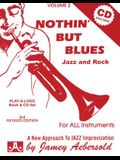 Jamey Aebersold Jazz -- Nothin' But Blues Jazz and Rock, Vol 2: A New Approach to Jazz Improvisation, Book & CD