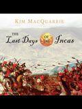 The Last Days of the Incas Lib/E