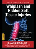 Whiplash and Hidden Soft Tissue Injuries: When, Where and Why to Refer Auto Accident Patients