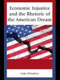 Economic Injustice and the Rhetoric of the American Dream