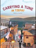 Carrying a Tune in Tzefat