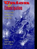 Union and Emancipation: Essays on Politics and Race in the Civil War Era
