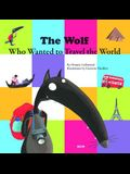 The Wolf Who Wanted to Travel the World (My Little Picture Book)