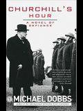 Churchill's Hour: A Novel of Defiance
