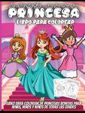 Princesa Libro Para Colorear: Increíble libro para colorear para niñas, niños de 4 a 8 años