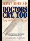 Doctors Cry, Too: Essays from the Heart of a Physician