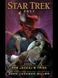Prey, Book Two: The Jackal's Trick