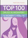 Top 100 Drugs in Midwifery & Women's Health