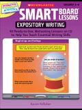 SMART Board™ Lessons: Expository Writing: 40 Ready-to-Use, Motivating Lessons on CD to Help You Teach Essential Writing Skills