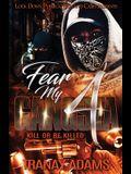 Fear My Gangsta 4: Kill or be Killed