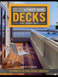 Ultimate Guide: Decks, 5th Edition: 30 Projects to Plan, Design, and Build