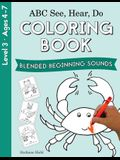 ABC See, Hear, Do Level 3: Coloring Book, Blended Beginning Sounds
