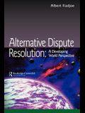 Alternative Dispute Resolution: A Developing World Perspective