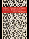 Workplace Democracy: An Inquiry Into Employee Participation in Canadian Work Organizations