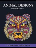 Animal Designs Coloring Book: A Coloring Book for Adults