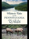 Historic Tales of the Pennsylvania Wilds