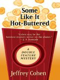 Some Like It Hot-Buttered: A Double Feature Mystery