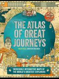 Atlas of Great Journeys: The Story of Discovery in Amazing Maps