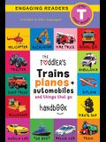 The Toddler's Trains, Planes, and Automobiles and Things That Go Handbook: Pets, Aquatic, Forest, Birds, Bugs, Arctic, Tropical, Underground, Animals