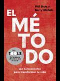 El método: Las herramientas para transformar tu vida (Spanish Edition)