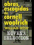Obras Escogidas de Cornell Woolrich: Novena Seleccion