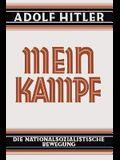 Mein Kampf - Deutsche Sprache - 1925 Ungekürzt: Original German Language Edition: My Struggle - My Battle