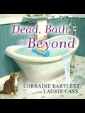 Dead, Bath and Beyond Lib/E