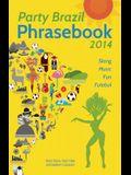 Party Brazil Phrasebook 2014: Slang, Music, Fun and Futebol