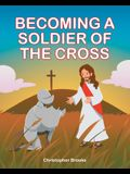 Becoming a Soldier of the Cross