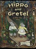 Hippo and Gretel: A Fairy Tale Story