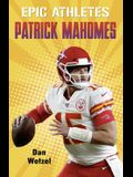 Epic Athletes: Patrick Mahomes